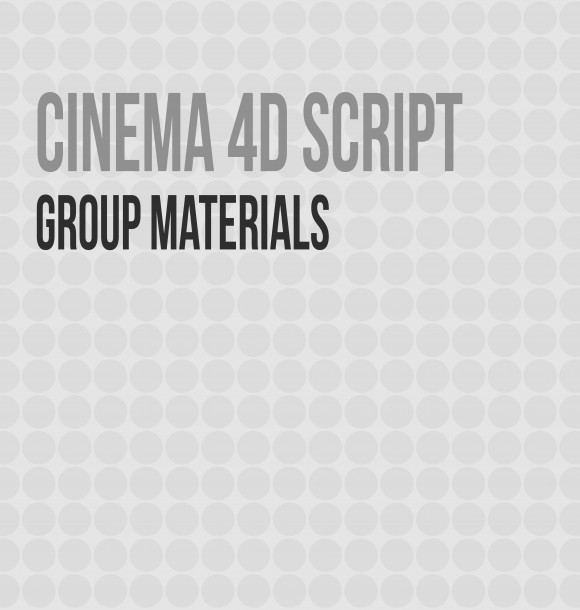 C4D Script - Group Materials